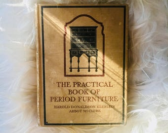 "1914 ""The Practical Book of Period Furniture"" by Eberlein + McClure - Fifth Impression - Antique Book - Antique Illustrated Art Book"