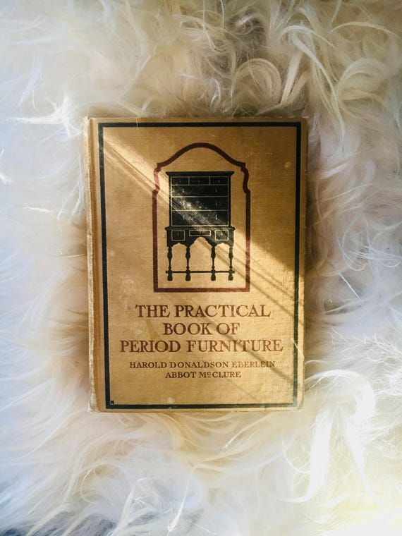 """1914 """"The Practical Book of Period Furniture"""" by Eberlein + McClure - Fifth Impression - Antique Book - Antique Illustrated Art Book"""
