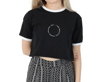 I See Beautiful Things Around You Crop Ringer Top Shirt Tee Cropped Fashion Grunge