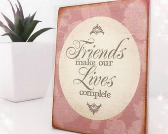 Friends Make Our Lives Complete...