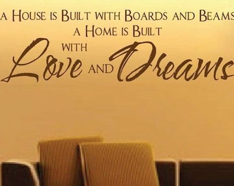 Love and Dreams Wall Quote, Home Quote Sticker, Wall Quote Living Room, Removable Home Wall Quote Decal, Living Room Wall Vinyl Decals, 1c