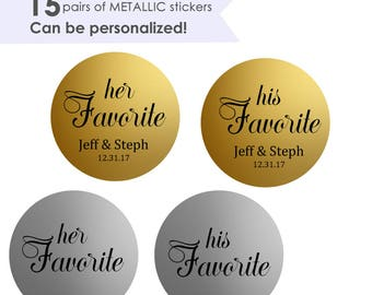 "His Favorite Her Favorite Stickers- Wedding Favor Stickers- Wedding Favor Labels- His Favorite Her Favorite- 15 pairs of 1.5"" Favor Stickers"