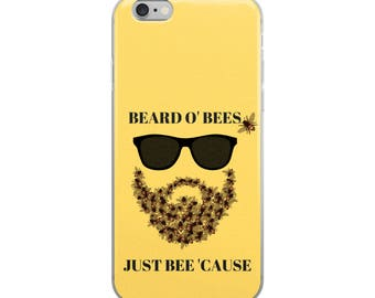 Beard O' Bees Just Bee 'Cause Beekeeper Apiarist Apiary Cell Phone Case iPhone Case 6 Plus, 6/6s, 7 Plus, 8 Plus, X