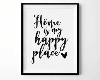 Home Is My Happy Place Print | Housewarming Gift | Inspirational Quotes about Home | Home Print | Digital Download
