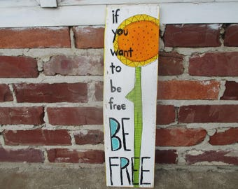 If you want to be free, be free, Harold and Maude or Cat Stevens lyrics painting on salvaged wood, hand painted sunflower wall folk art