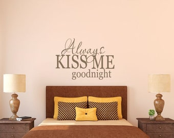 Always Kiss Me Goodnight Wall Decal - Bedroom Wall Decal - Wall Quotes - Wall Decor - Vinyl Lettering - Love Wall Decal