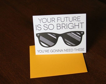 Letterpress Your Future is so bright you're going to need these Graduation or congratulation card