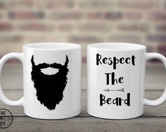 Respect the beard, Father's day mug, mug for dad, Funny Coffee mug, quote mug, gift for him, coffee lover gift, beard mug