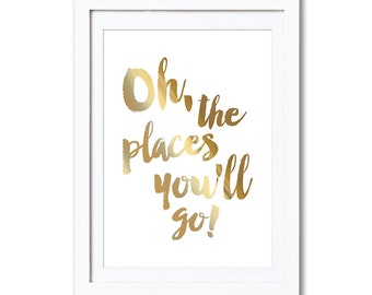 "Oh, The Places You'll Go!, real foil print, A4, 8x10"", A3, 11x14"""