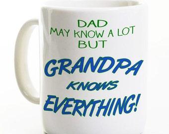 Grandpa Coffee Mug - Grandpa Knows Everything - Grandfather Poppop Grandpop Birthday Gift - Father's Day Gift