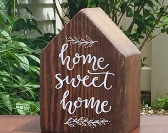 Rustic Walnut Stained Wood House, Hand-lettered, Home Sweet Home