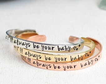 Gift for Mom, Mother's Day Gift, I'll Always Be Your Baby, Custom Cuff Bracelet, Personalized Bracelet, For Mom from Daughter or Son