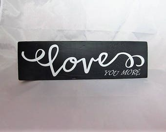 "Wall Decor, Distressed Wood Sign: Say's ""Love You More"" Nice way to say hey love ya!  Great gift Idea!"