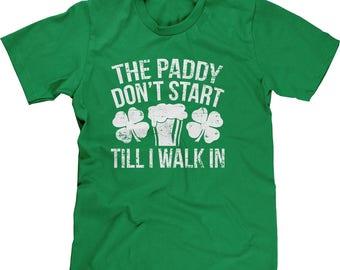 The Paddy Dont Start Till I Walk In Mens Short Sleeve T-shirt -SPD St Patricks Day Clover Shamrock Party Drinks Drunk Friends  -DT-01223