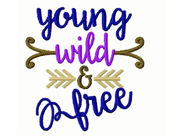 Young Wild Free Embroidery Design 4x4 -INSTANT DOWNLOAD-