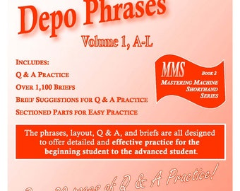 800 Most Common Depo Phrases - Volume I - Court Reporting Practice Material from Steno Practice, includes Briefs suggestions, Phrases & QA