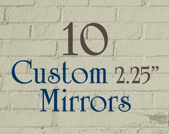 "10 Custom Mirrors - 2.25"" Round (2-1/4 Inch) - Full Color - As many designs as you want!"