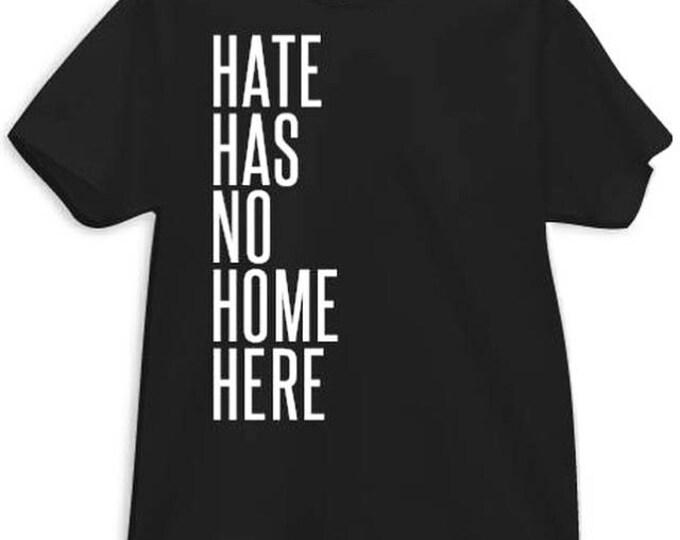 Hate Has No Home Here Tee/Tank