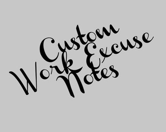 Custom Work Excuse