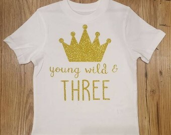 Young wild and Three T-shirt Other colours Avail