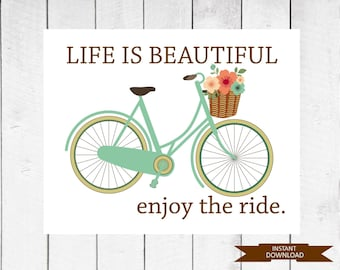 Instant Download - Life is a Beautiful Ride - Bicycle Wall Art - Bike Print - 8x10