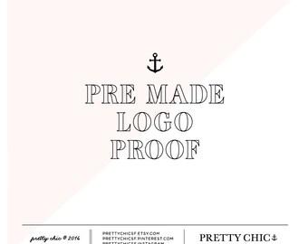 Pre Made Logo Proof - Logo Design - Custom Logo - Branding - Logo Proof