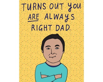 Father's Day Card - Turns Out You Are Always Right Dad