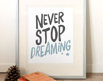 Never stop dreaming, Encouragement poster, Encouraging quote art print, Inspirational art, Typography, Motivational print, wall decor.