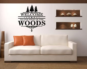 Welcome to our neck of the Woods with Trees Cabin Vinyl Wall Quote
