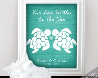 Two Less Turtles in the Sea - Custom Turtle Wedding Print - Personalized Wedding Gift - Bridal Shower Gift - Engagement Present - Unframed