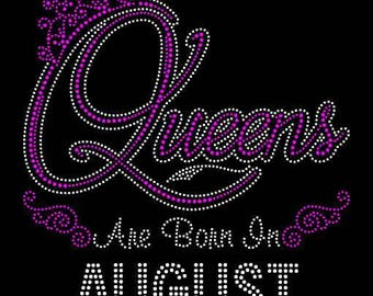 """Queens are born in August (9.25x9"""") Rhinestone Bling on Black Shirt. Available in all Months - Contact for shirt color change September May"""