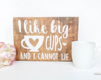I Like Big Cups Wood Sign - Small Wood Sign - Coffee Bar Sign - Coffee Bar Decor - Coffee Decor - Coffee Art - Coffee Home Decor - Wall Art