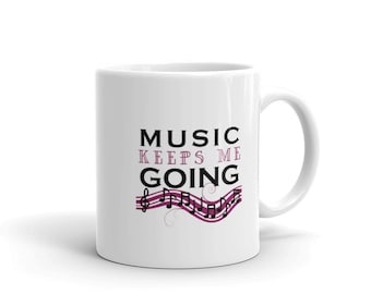 Workout And Running Coffee Mug, Music Keeps Me Going, Work Out & Running Motivation