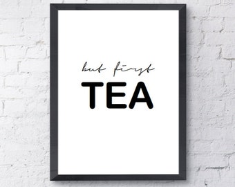 But First, Tea | Kitchen Print | A4 Typography Print