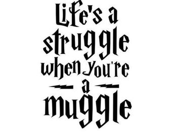 Harry Potter Life's a Struggle When You're a Muggle Vinyl Decal