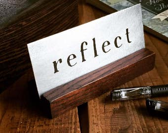 Reflect Desk Mantra ~ inspirational artwork, metal desk art, yoga art, meditation, metal artwork for small spaces
