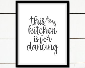 This Kitchen is for Dancing Print, Kitchen Printable, Farmhouse Printable, Home Decor, Printable Home Decor, Farmhouse Decor