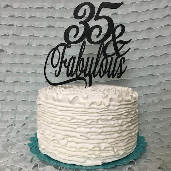 35th Cake Topper, 35 & Fabulous Cake Topper, 35th Birthday Cake, Wooden Cake, Gold Cake Topper, Silver Cake Topper, Rose Gold Cake Topper
