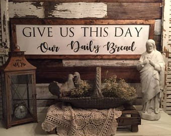 Farmhouse Sign | Give Us This Day Our Daily Bread | Dining Room | Kitchen | Rustic Sign | The Lord's Prayer