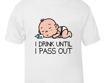 I drink until I pass out Toddler T-shirt Tee