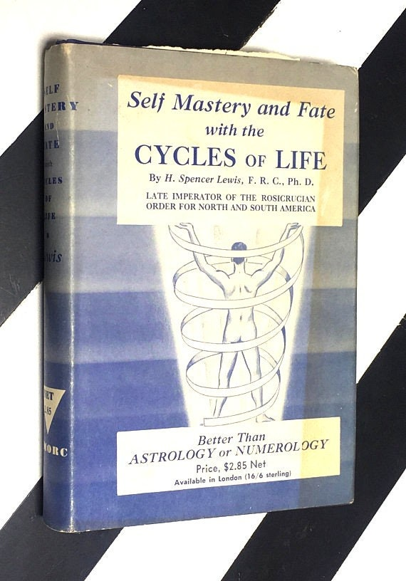 Self Mastery and Fate with the Cycles of Life by H. Spencer Lewis, F. R. C., Ph. D. (1958) hardcover book