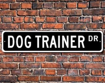 Dog Trainer, Dog Trainer Gift, Dog Trainer sign, Gift for Dog Trainer, Pet store, Sign for pet store, Custom Street Sign, Quality Metal Sign