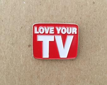 Love Your TV Enamel Pin by Print Mafia®