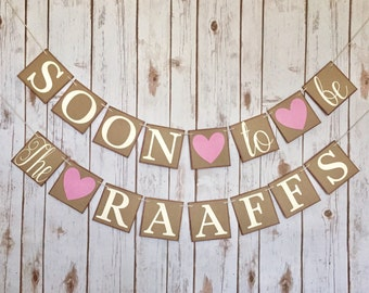 ENGAGEMENT BANNER, soon to be banner, soon to be the name sign, engagement banner, engagement party decor, couple shower decor
