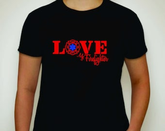 Love My Firefighter / EMS shirt- Ems Wife- Firefighter Wife