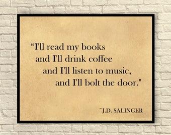 J.D. Salinger Art Print, J.D. Salinger Quote, Custom Art Print, Literary Art Print, Literary Quote, Wall Art, Coffee Quote