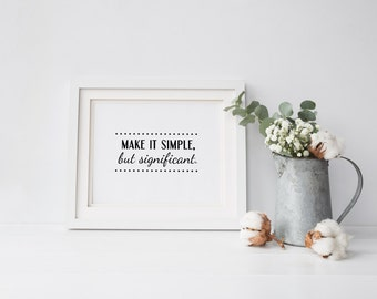 Office Art - Cubicle Art - Make it simple but significant - Inspirational Wall Decor - Coworker Gift - Digital Download 8x10 DIY Printable