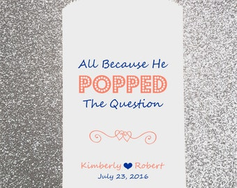 P1, All because he popped the question, popcorn bag, Wedding Candy Bag, Candy Buffet, Favor Bag, Treat Bag, Kraft Bag, Personalized bag