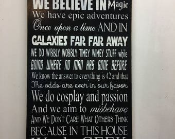 In This House We Believe In Magic,Once Upon A Time Sign, We do GEEK, Hand painted Wood Sign,