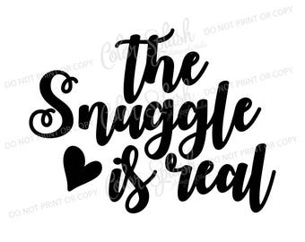 the snuggle is real svg, cutting file, silhouette cameo, cuttable, clipart, dxf,